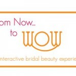 #5 – From Now to Wow: The Interactive Bridal Beauty Experience – Sunday, February 21