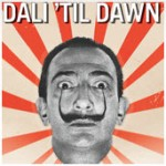 #336 – Dalí 'Til Dawn at the High Museum of Art – Say a Final Farewell This Weekend, January 8-9, 2011