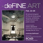 SCAD Atlanta Presents deFINE ART – Special Exhibit and Lecture, February 22-24, 2011