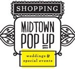Midtown Pop-Up Shops are Back This Weekend – Just in Time for Wedding Season!
