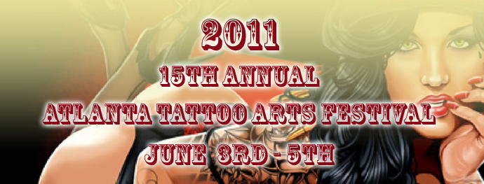 15th Annual Tattoo Arts Festival Inks Atlanta This Weekend – Friday, June 3 through Sunday, June 5, 2011