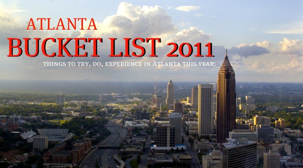 "My 2011 Atlanta Bucket List – A Self-Check-Up (a.k.a. ""I'd Better Get a Move On!"")"