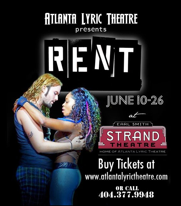Final Weekend to see Atlanta Lyric Theatre's RENT – through Sunday, June 26, 2011 – Plus Ticket Discounts!