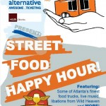 Can't Get Enough of Atlanta's Food Trucks? It's Street Food Happy Hour at Ticket Alternative! Wednesday, June 22, 2011